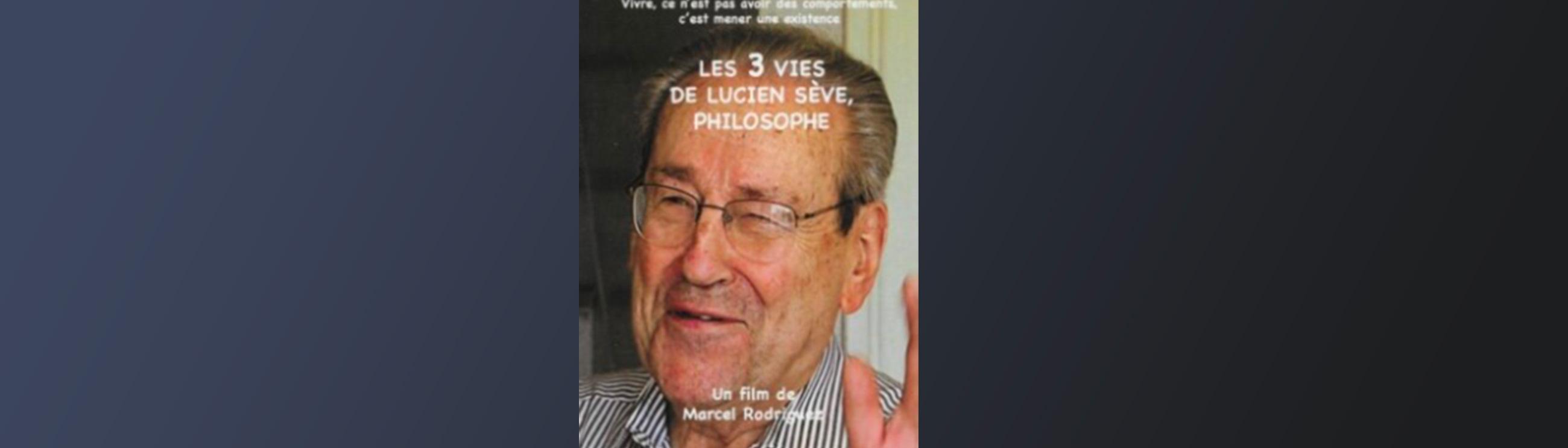 """Projection du film """"Les 3 vies de Lucien Sève, philosophe"""" (5 juin)"""